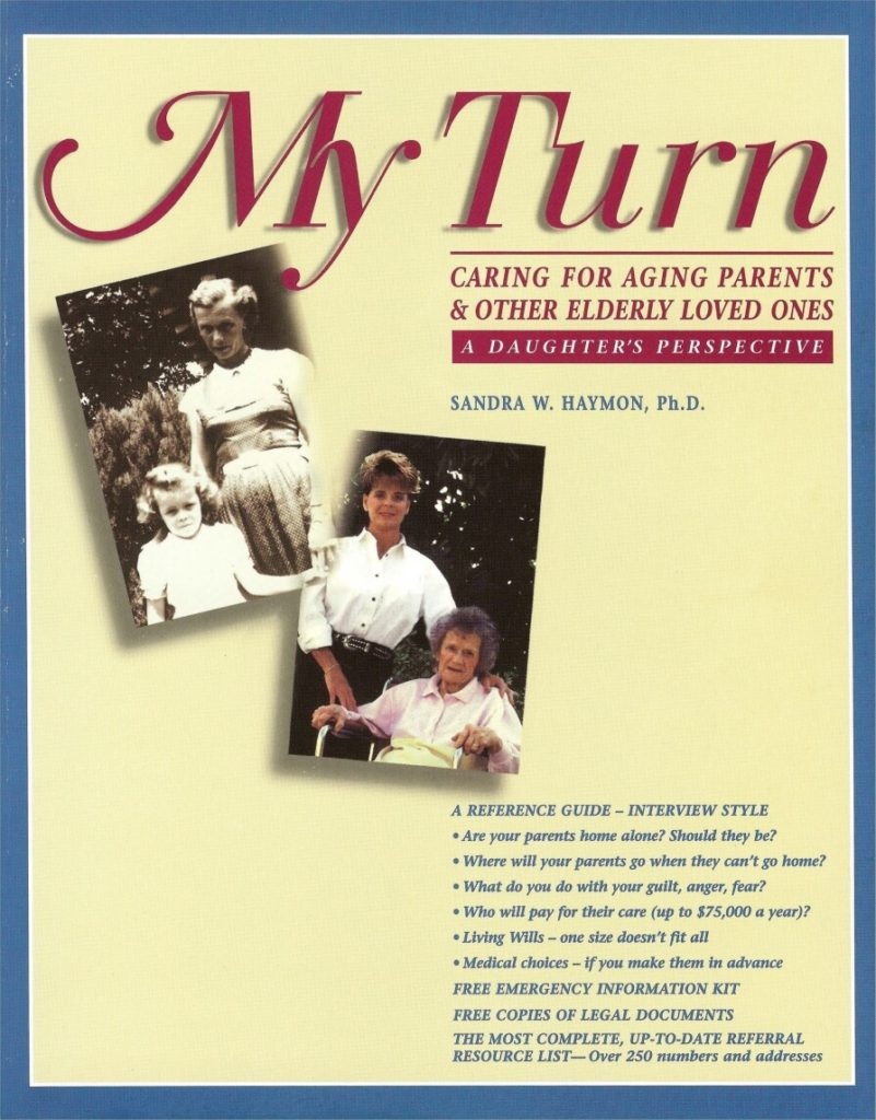 My Turn: Caring for Aging Parents & Other Elderly Loved Ones--A Daughter's Perspective